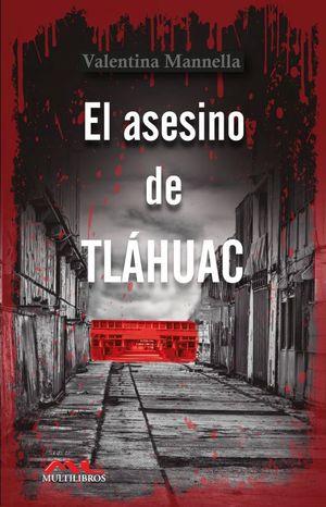 El asesino de Tláhuac