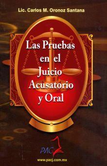 PRUEBAS EN EL JUICIO ACUSATORIO Y ORAL, LAS