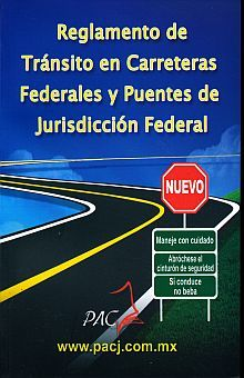REGLAMENTO DE TRANSITO EN CARRETERAS FEDERALES Y PUENTES DE JURISDICCION FEDERAL