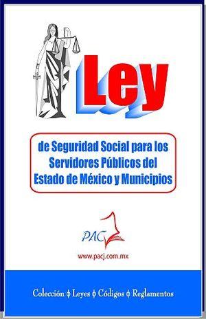 LEY DE SEGURIDAD SOCIAL PARA LOS SERVIDORES PUBLICOS DEL ESTADO DE MEXICO Y MUNICIPIOS