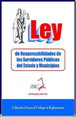 LEY DE RESPONSABILIDADES DE LOS SERVIDORES PUBLICOS DEL ESTADO DE MEXICO Y MUNICIPIOS