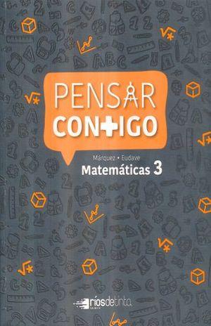 PENSAR CONTIGO MATEMATICAS 3. SECUNDARIA