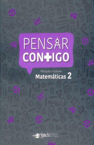 PENSAR CONTIGO MATEMATICAS 2. SECUNDARIA