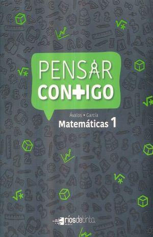 PENSAR CONTIGO MATEMATICAS 1. SECUNDARIA