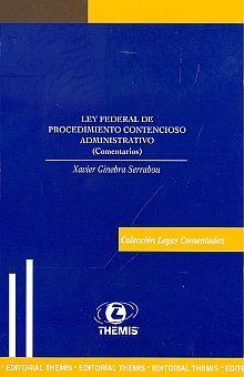 LEY FEDERAL DE PROCEDIMIENTO CONTENCIOSO ADMINISTRATIVO. COMENTARIOS / 2 ED.