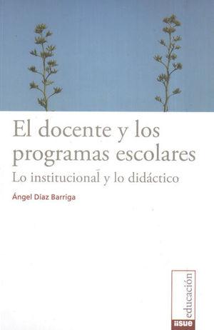 DOCENTE Y LOS PROGRAMAS ESCOLARES, EL. LO INSTITUCIONAL Y LO DIDACTICO