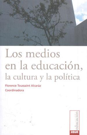 MEDIOS EN LA EDUCACION LA CULTURA Y LA POLITICA, LOS
