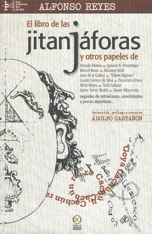 LIBRO DE LAS JITANJAFORAS Y OTROS PAPELES SEGUIDOS DE RETRUECANOS SONETORPIDOS Y PORRAS DEPORTIVAS, EL