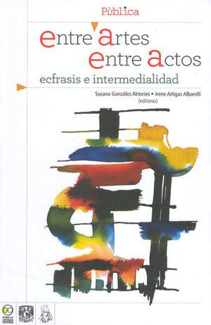 ENTRE ARTES ENTRE ACTOS. ECFRASIS E INTERMEDIALIDAD