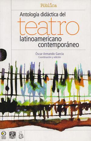 ANTOLOGIA DIDACTICA DEL TEATRO LATINOAMERICANO CONTEMPORANEO