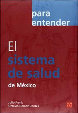 PARA ENTENDER EL SISTEMA DE SALUD DE MEXICO