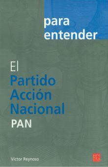 PARA ENTENDER EL PARTIDO ACCION NACIONAL PAN