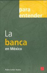 PARA ENTENDER LA BANCA EN MEXICO