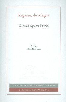 REGIONES DE REFUGIO. EL DESARROLLO DE LA COMUNIDAD Y EL PROCESO DOMINICAL EN MESTIZOAMERICA / 2 ED.