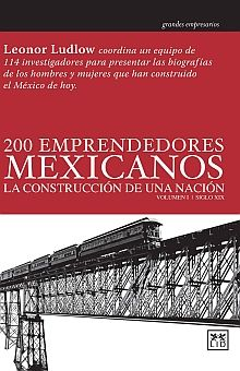 200 EMPRENDEDORES MEXICANOS. LA CONSTRUCCION DE UNA NACION / 2 VOLS. / PD.