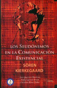 SEUDONIMOS EN LA COMUNICACION EXISTENCIAL, LOS / SOREN KIERKEGAARD