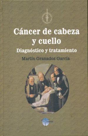 CANCER DE CABEZA Y CUELLO. DIAGNOSTICO Y TRATAMIENTO / PD.