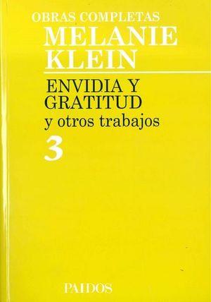 Envidia y gratitud / Obras completas / vol. 3