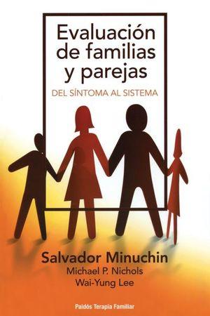EVALUACION DE FAMILIAS Y PAREJAS. DEL SINTOMA AL SISTEMA