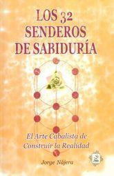 32 SENDEROS DE SABIDURIA, LOS. EL ARTE CABALISTA DE CONSTRUIR LA REALIDAD