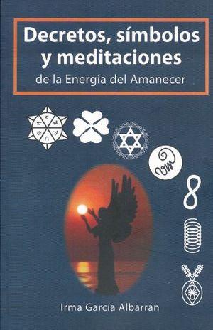 DECRETOS SIMBOLOS Y MEDITACIONES DE LA ENERGIA DEL AMANECER