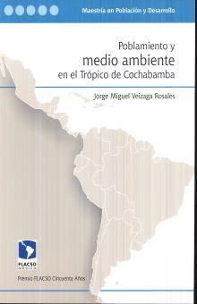 POBLAMIENTO Y MEDIO AMBIENTE EN EL TROPICO DE COCHABAMBA