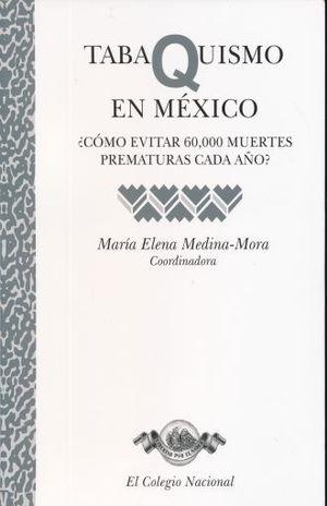 TABAQUISMO EN MEXICO. COMO EVITAR 60 000 MUERTES PREMATURAS CADA AÑO