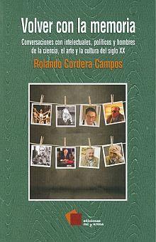 VOLVER CON LA MEMORIA. CONVERSACIONES CON INTELECTUALES POLITICOS Y HOMBRES DE LA CIENCIA EL ARTE Y LA CULTURA DEL SIGLO XX