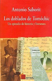 DOBLADOS DE TOMOCHIC, LOS. UN EPISODIO DE HISTORIA Y LITERATURA / 2 ED.