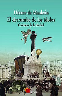 DERRUMBE DE LOS IDOLOS, EL. CRONICAS DE LA CIUDAD