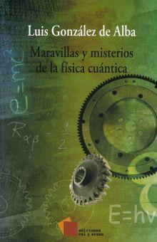 MARAVILLAS Y MISTERIOS DE LA FISICA CUANTICA
