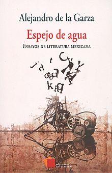 ESPEJO DE AGUA. ENSAYOS DE LITERATURA MEXICANA