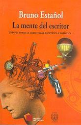MENTE DEL ESCRITOR, LA. ENSAYOS SOBRE LA CREATIVIDAD CIENTIFICA Y ARTISTICA