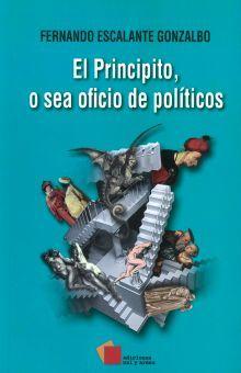 PRINCIPITO O SEA OFICIO DE POLITICOS, EL / 2 ED.