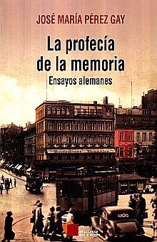 PROFECIA DE LA MEMORIA, LA. ENSAYOS ALEMANES