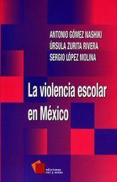 VIOLENCIA ESCOLAR EN MEXICO, LA