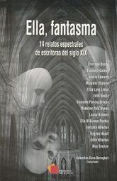 ELLA FANTASMA. 14 RELATOS ESPECTRALES DE ESCRITORAS DEL SIGLO XIX