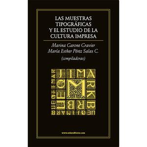 MUESTRAS TIPOGRAFICAS Y EL ESTUDIO DE LA CULTURA IMPRESA, LA