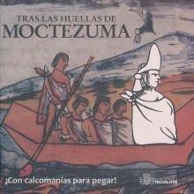 TRAS LAS HUELLAS DE MOCTEZUMA