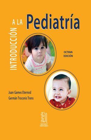 INTRODUCCION A LA PEDIATRIA / 8 ED. / PD.