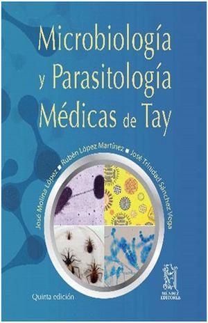 MICROBIOLOGIA Y PARASITOLOGIA MEDICAS DE TAY / 5 ED.