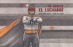 MI ABUELO EL LUCHADOR / PD.