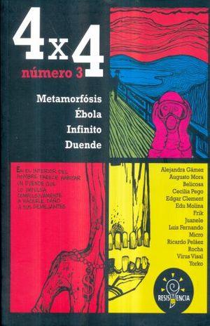 4 X 4 NUMERO 3 METAMORFOSIS EBOLA INFINITO DUENDE