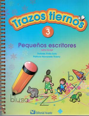 TRAZOS TIERNOS 3 PEQUEÑOS ESCRITORES. PREESCOLAR