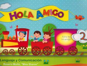 HOLA AMIGO 2. LENGUAJE Y COMUNICACION. PREESCOLAR