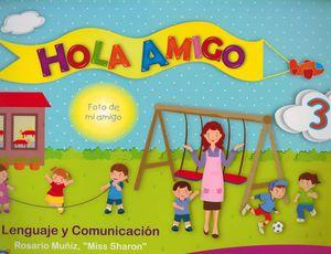 HOLA AMIGO 3. LENGUAJE Y COMUNICACION. PREESCOLAR
