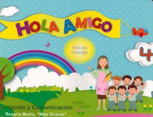 HOLA AMIGO 4. LENGUAJE Y COMUNICACION. PREESCOLAR