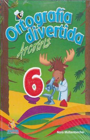 ORTOGRAFIA DIVERTIDA ARCOIRIS 6. PRIMARIA