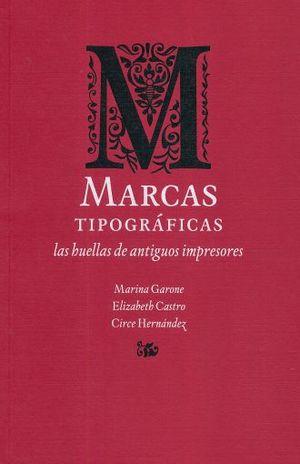 MARCAS TIPOGRAFICAS. LAS HUELLAS DE ANTIGUOS IMPRESORES