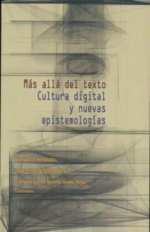 MAS ALLA DEL TEXTO CULTURA DIGITAL Y NUEVAS EPISTEMOLOGIAS